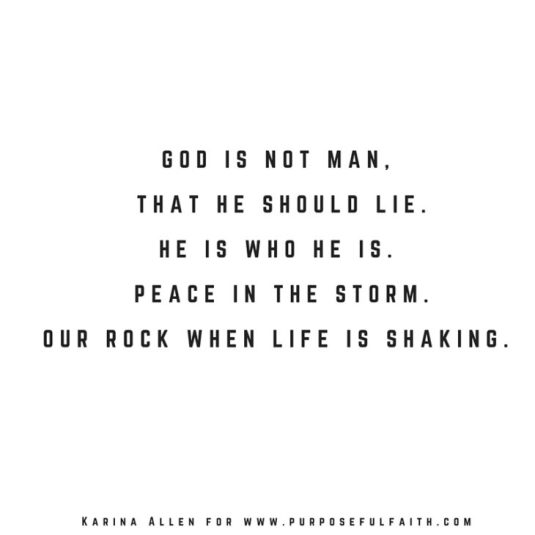 God-is-not-a-man-that-He-should-lie.-He-is-who-He-is.-He-is-peace-in-the-storm.-He-is-our-rock-when-all-is-shaking.-730x730